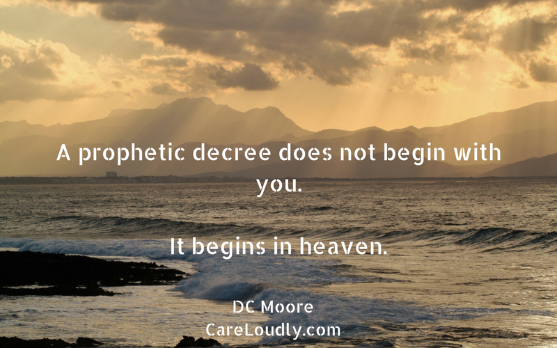 A-prophetic-decree-does-not-begin-with-you.-It-begins-in-heaven. Decreeing God's Word